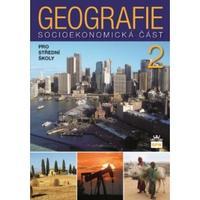 Geografie 2 pro SŠ - socioekonomikcá část  NOVÉ VYDÁNÍ