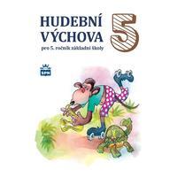 Hudební výchova pro 5.ročník ZŠ - učebnice   NOVÁ
