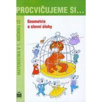 Procvičujeme si...Geometrie a slovní úlohy - Matematika v 1. ročníku ZŠ