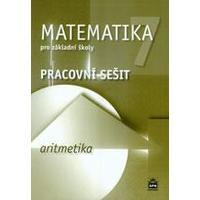Matematika pro 7.ročník ZŠ ARITMETIKA - pracovní sešit