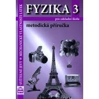 Fyzika 3 - Světelné jevy, Mechanické vlastnosti látek- metodická příručka pro ZŠ