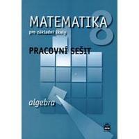 Matematika pro 8.ročník  ZŠ ALGEBRA - pracovní sešit