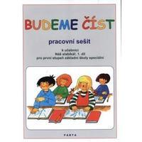Budeme číst - pracovní sešit k učebnici Náš slabikář, 1.díl pro 1.st. ZŠsp.