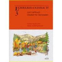 Deutsch für Gymnasien 3 - Lehrerhandbuch zum Lehrbuch
