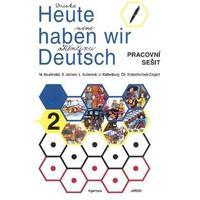 Heute haben wir Deutsch 2 - pracovní sešit