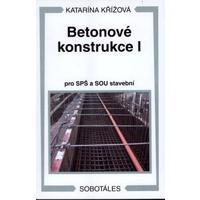 Betonové konstrukce I. pro SPŠ a SOU stavební  NOVÉ VYDÁNÍ