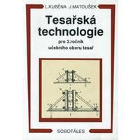 Tesařská technologie pro 3.ročník SOU obor tesař
