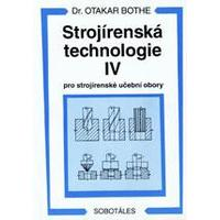 Strojírenská technologie IV. pro strojírenské učební obory