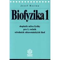 Biofyzika 1 pro 1.ročník středních zdravotnických škol - ( SCIENTIA MEDICA )