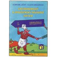 Gastronomický a společenský průvodce světem 1.díl - Evropa