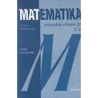 Matematika nejen k maturitě 2.díl - průvodce učivem SŠ