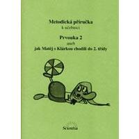 Metodická příručka k učebnici Prvouka 2 aneb Jak Matěj s Klárkou chodili do 2.tř