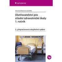 Ošetřovatelství pro střední zdravotnické školy - 1.ročník (2.přepracované vydání)