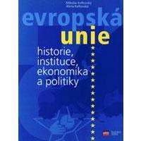 Evropská Unie - historie, instituce, ekonomika a politiky