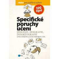 Specifické poruchy učení  (dyslexie, dysgrafie, dysortografie)