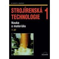 Strojírenská technologie 1 - 1.díl Nauka o materiálu