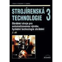 Strojírenská technologie 3 - 2.díl Obráběcí stroje pro automat. výrobu ...
