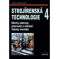 Strojírenská technologie 4 Návrhy nástrojů, přípravků, měřidel, zásady montáže