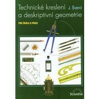 Technické kreslení a deskriptivní geometrie pro školu i praxi