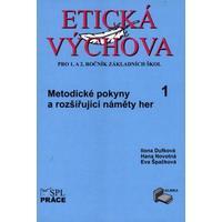 Etická výchova 1 - MetodIcké pokyny a rozšiřující náměty her  pro 1. a  2.ročník