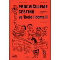 Procvičujeme češtinu ve škole i doma II  (pro 2.stupeň ZŠ)
