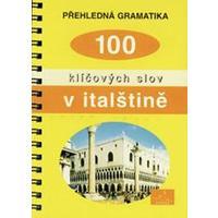100 klíčových slov v italštině  - přehledná gramatika  DOPRODEJ