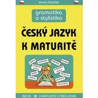 Český jazyk k maturitě (gramatika a stylistika)