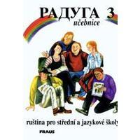 Raduga 3 - učebnice  (ruština pro střední a jazykové školy)  DOPRODEJ