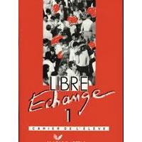 Libre Echange 1 - Cahier de L éléve (pracovní sešit)  francouzská verze