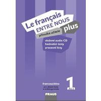 Le francais ENTRE NOUS plus 1 (A1.1) - příručka učitele + CD