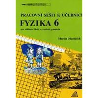 Pracovní sešit k učebnici Fyzika 6  pro ZŠ  a víceletá gymnázia