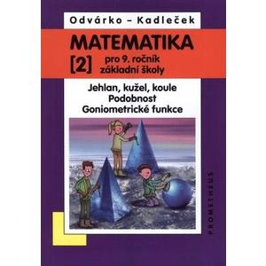 Matematika 9.ročník ZŠ - 2.díl - Jehlan, kužel, koule, podobnost,  goniometrické funkce