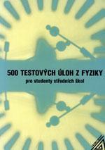 500 testových úloh z fyziky pro studenty SŠ