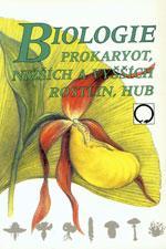 Biologie prokaryot nižších a vyšších rostlin, hub