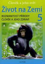 Život na zemi 5 - učebnice  (přírodověda pro 5.ročník ZŠ)