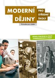 Moderní dějiny pro SŠ - průvodce učitele