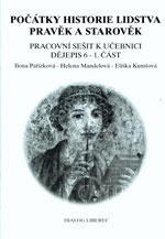 Pracovní sešit k učebnici dějepisu 6.ročník ZŠ - 1.část pravěk a starověk