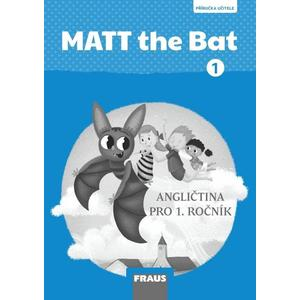 Matt the Bat 1 - příručka učitele (angličtina pro 1. a 2.ročník)