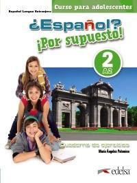 ?Espaňol? Por supuesto! 2/A2 - cuaderno de ejercicios - pracovní sešit (španělština 11-15let)