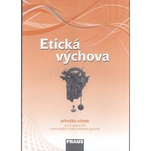 Etická výchova - příručka učitele pro 2.stupeň ZŠ a VG