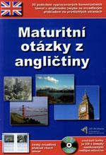 Maturitní otázky z angličtiny + CD-ROM  (30 témat s českým překladem)