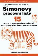 Šimonovy pracovní listy 15 - rozvoj sluchového vnímání, rozlišování hlásek, slabik a slov