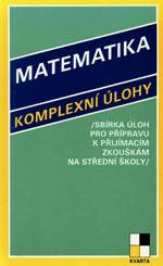 Matematika komplexní úlohy,sbírka úloh pro přípr. k přij.zkouškám SŠ /r.1993/