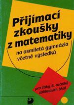 Přijímací zkoušky z matematiky na osmiletá gymnázia včetně výsledků