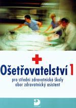 Ošetřovatelství 1 - pro SZŠ (obor zdravotnický asistent)