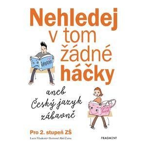 Nehledej v tom žádné háčky aneb Český jazyk zábavně