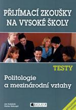Přijímací zkoušky na VŠ - TESTY Politologie a mezinárodní vztahy