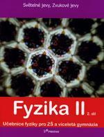 Fyzika II - 2.díl učebnice pro ZŠ a VG - Světelné jevy,zvukové jevy