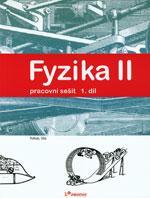 Fyzika II - 1.díl pracovní sešit pro ZŠ a VG - Pohyb,síla