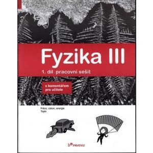 Fyzika III - 1.díl pracovní sešit s komentářem (Práce, výkon, energie, teplo)